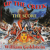 Up the Creek (Original Score) by William Goldstein