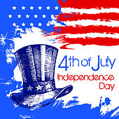 4th of July, Independence Day: The Very Best American Patriotic Music, Marches and Drills by Various Artists