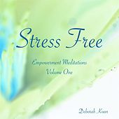 Stress Free: Empowerment Meditations, Vol. One by Deborah Koan
