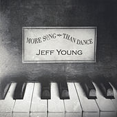 More Song Than Dance by Jeff Young