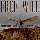 Where There's a Will, There's a Way by Free Will