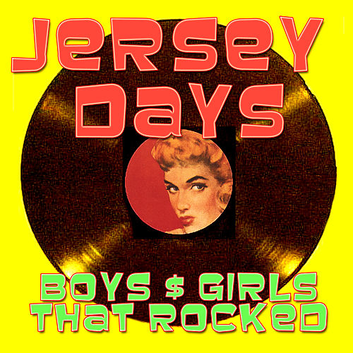 Jersey Days - Boys & Girls That Rocked by Various Artists