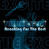 Reaching For The Best by The Exciters
