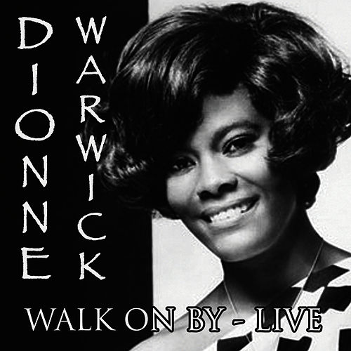 Walk On By - Live by Dionne Warwick