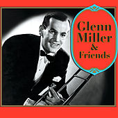 Glenn Miller & Friends by Various Artists