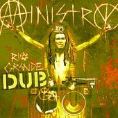 Rio Grande Dub(ya) by Ministry