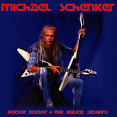 Doctor, Doctor - The Kulick Sessions by Michael Schenker