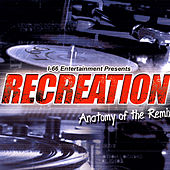 Recreation… Anatomy Of The Remix by Various Artists