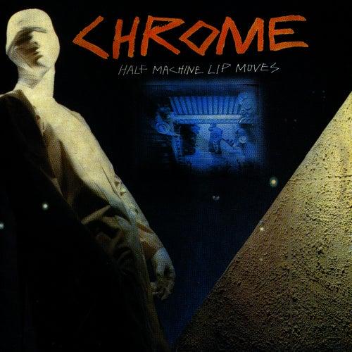 Half Machine Lip Moves / Alien Soundtracks by Chrome