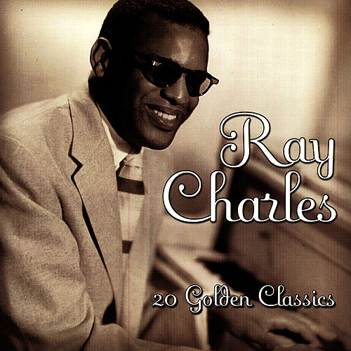 20 Golden Classics by Ray Charles