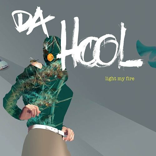 Light My Fire by Da Hool