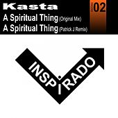 A Spritual Thing by Kasta