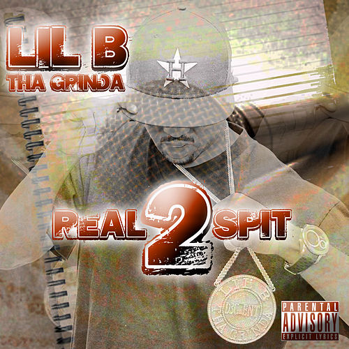 Real Spit 2 by Lil B Tha Grinda