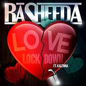 Love Lock Down (feat. Kalenna) by Rasheeda