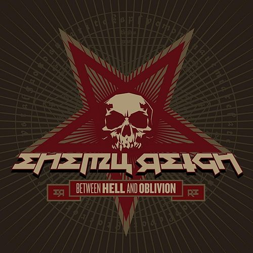 Between Hell and Oblivion by Enemy Reign