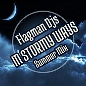 In Stormy Ways (Mixed By Flagman Djs) - EP by Various Artists