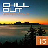Chill Out Essentials Vol. 15 - EP by Various Artists