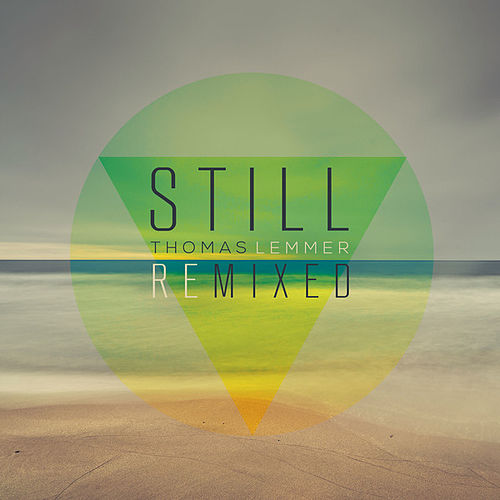 Still Remixed by Thomas Lemmer