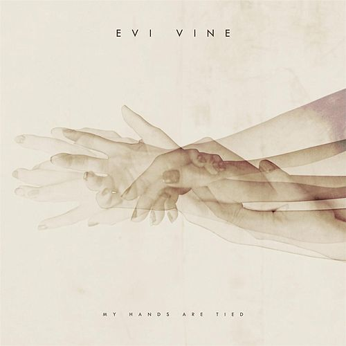 My Hands Are Tied - Single by Evi Vine