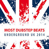 Most Dubstep Beats Underground UK 2014 by Various Artists