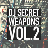 DJ Secret Weapons Vol. 2 by Various Artists