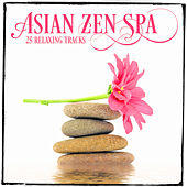 Relaxing Asian Music, Vol. 2 (25 Zen Music & Melodies for Spa Relaxation and Meditation) by Various Artists