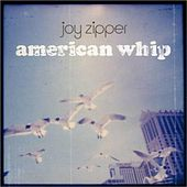 American Whip by Joy Zipper