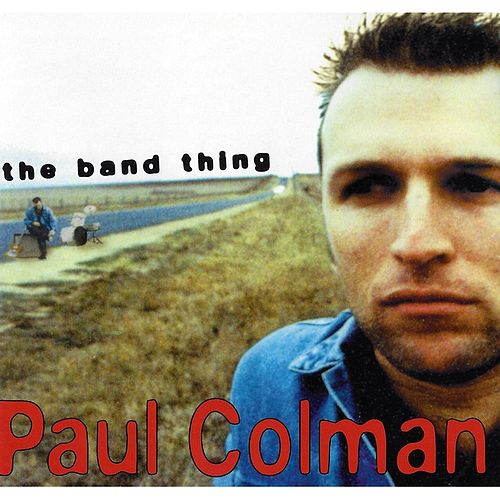 The Band Thing by Paul Colman