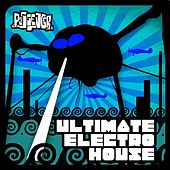 Ultimate Electro House (Unmixed) by Various Artists