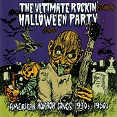 The Ultimate Rockin' Halloween Party (American Horror Songs 1930s - 1950s) by Various Artists