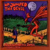 Up Jumped the Devil (American Devil's Song 1920-1950) by Various Artists