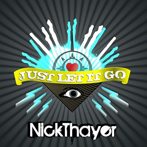 Just Let It Go by Nick Thayer
