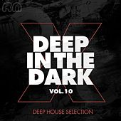 Deep in the Dark, Vol. 10 - Deep House Selection by Various Artists