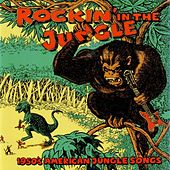 Rockin' in the Jungle - 1950S American Jungle Songs by Various Artists