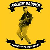 Rockin' Daddies - Rockin' U.S. 1950S Daddy Songs by Various Artists