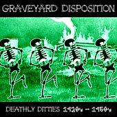 Graveyard Disposition (Deathly Ditties 1920's - 1950's) by Various Artists