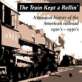 The Train Kept a Rollin' by Various Artists