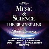 Music & Science Remixes by Brainkiller