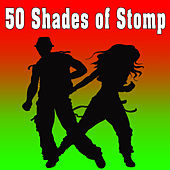50 Shades of Stomp by Dance Squad