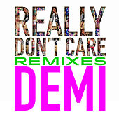 Really Don't Care Remixes by Demi Lovato