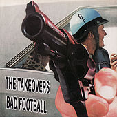 Bad Football by The Takeovers