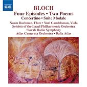 BLOCH: 4 Episodes / 2 Poems / Concertino / Suite Modale by Various Artists