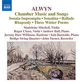 ALWYN: Sonata impromptu / Sonatina / Ballade / Rhapsody / 3 Winter Poems / Songs by Various Artists