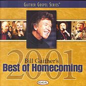 Bill Gaither's Best of Homecoming 2001 by Bill & Gloria Gaither