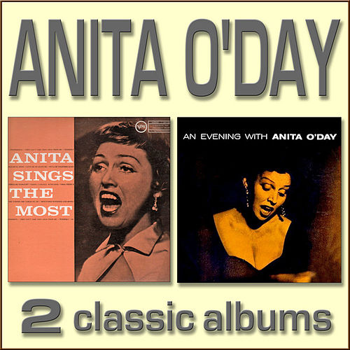 Anita Sings the Most / An Evening with Anita O'Day by Anita O'Day