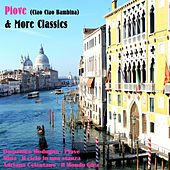 Piove (ciao ciao bambina) & More Classics by Various Artists