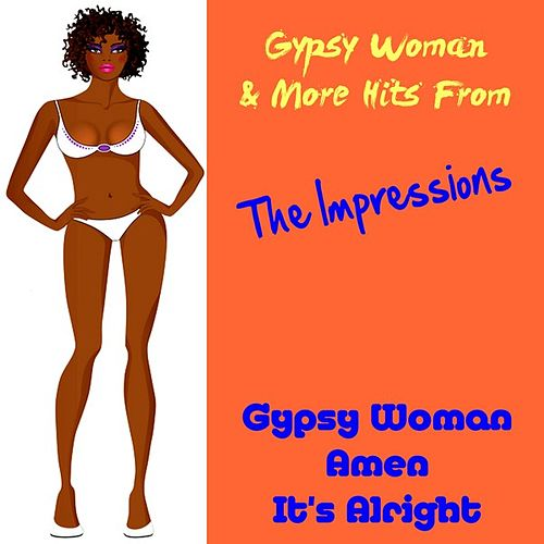 Gypsy Woman & More Hits from the Impressions by The Impressions