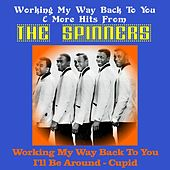 Working My Way Back to You & More Hits from the Spinners by The Spinners