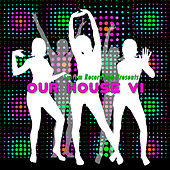 Our House, Vol. VI by Various Artists