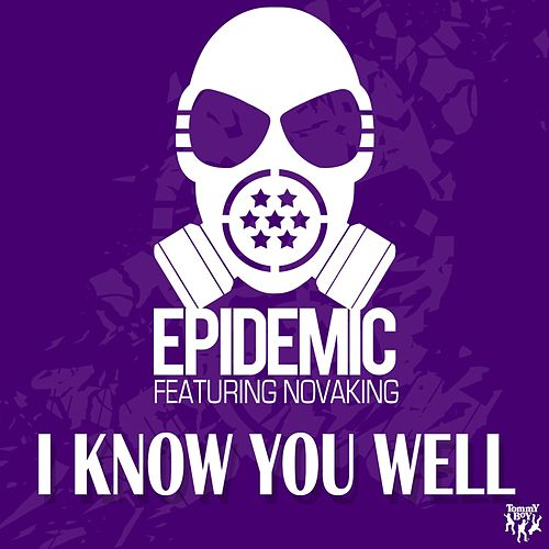 I Know You Well (feat. Novaking) by Epidemic